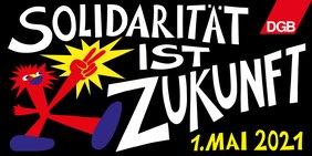 Tag der Arbeit 2021: Solidarität ist Zukunft